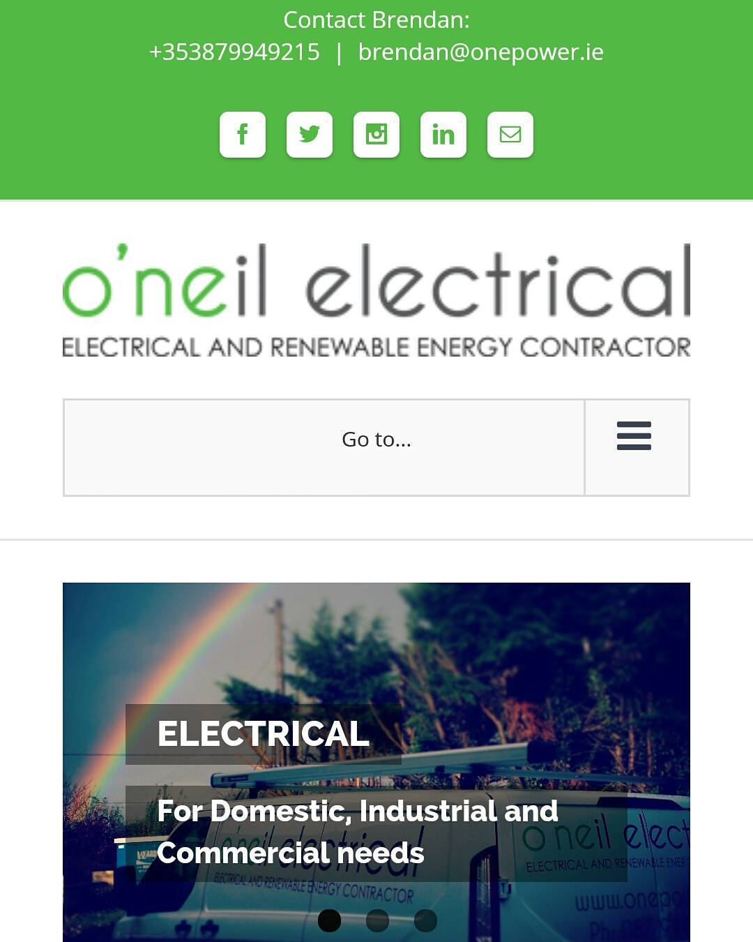 Please check out my new look website.  www.onepower.ie  To arrange a free Solar Pv or Wind turbine site suitable survey please contact me on 087 9949215 or email me at Brendan@onepower.ie  T&C apply